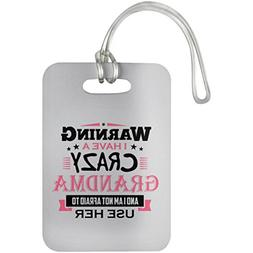 Grandkids Luggage Tag, Warning I Have A Crazy Grandma, And I