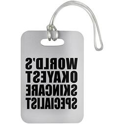 World's Okayest Skincare Specialist - Luggage Tag, Suitcase