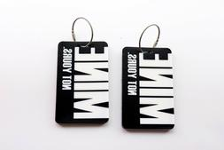 Cool Black with White MINE Not Yours Luggage Tag Suitcase Ca
